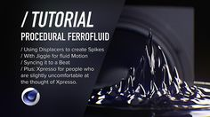 Here it is! Tutorial on a Procedural Ferrofluid-look in Cinema 4D. We use the built-in effectors; Displacer, Jiggle, Smoother, together with some cool noise ...