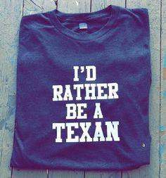 I'd Rather be a Texan - Unisex Tee