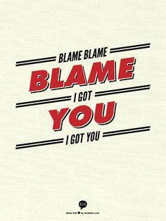 Blame Blame Blame  I Got You  I Got You