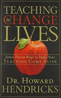 My book review of: Teaching to change lives by Dr. Howard Hendricks