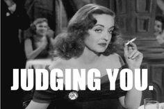 Bette Davis is JUDGING YOU