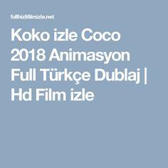 Koko izle Coco 2018 Animasyon Full Türkçe Dublaj | Hd Film izle