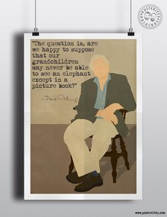 David Attenborough Quote Minimalist Poster by Posteritty Minimal Art Design Poster On, Quote Posters, Quote Prints, David Attenborough Quotes, Minimal Quotes, Great Thinkers, Father Time, Minimal Poster, Pretty Art