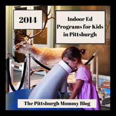 2014 Guide to Indoor Educational Programs for Kids in Pittsburgh