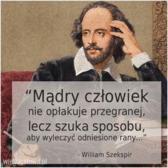 William Szekspir, Welcome To Reality, Motto, Happy Moments, William Shakespeare, Self Improvement, Cool Words, Resume, My Life