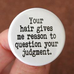 Items similar to your hair gives me reason to question your judgment. bad hair exists, despite the tears of strangers all over. Hairdresser Quotes, Hairstylist Quotes, Hair Quotes, Me Quotes, Salon Quotes, Love My Job, Bad Hair, Beauty Shop, Hair Humor