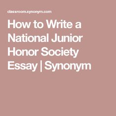 Business Ethics Essay Topics How To Write A National Junior Honor Society Essay  Synonym National Honor  Society Application Science Fiction Essays also Process Paper Essay  Best National Honor Society Ideas Images  School Classroom  Good English Essays Examples