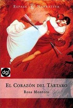 El corazón del tártaro / Montero, Rosa