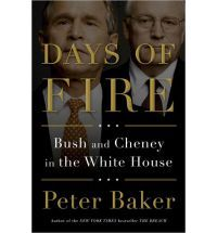 Days of Fire Bush and Cheney in the White House By (author) Peter Baker