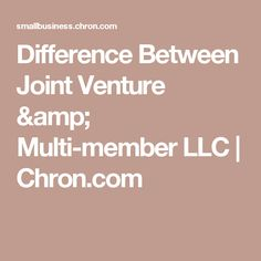 Difference Between Joint Venture & Multi-member LLC   Chron.com
