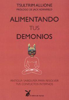 Alimentando Tus Demonios de Tsultrim Allione http://www.amazon.es/dp/8492470283/ref=cm_sw_r_pi_dp_wvXSwb0A5ZHNT
