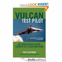 Vulcan Test Pilot: My Experiences in the Cockpick of a Cold War Icon by Tony Blackman. $9.62. 224 pages. Publisher: Grub Street (June 19, 2009). Author: Tony Blackman