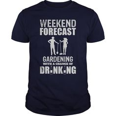 (Tshirt Cool Design) Weekend Forecast Gardening With A Chance Of Drinking Great Gift For Any Garden Lover Discount Today Hoodies Tee Shirts