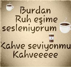 Bi kahve...