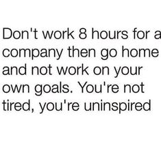 Only in my case its 10 hour days not 8!