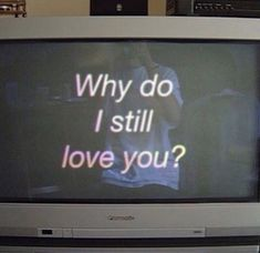 why do I still love you on We Heart It , Quote Aesthetic, Aesthetic Pictures, Music Cover Photos, I Still Love You, Be Still, Pretty Words, Mood Pics, Mood Quotes, Wall Collage