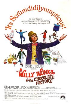Willy Wonka and the Chocolate Factory. I couldn't get enough of this as a child. I loved the integrity of Charlie. *