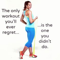 The only #workout you'll ever regret...is the one you didn't do! #fitness | Health.com