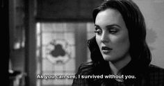"""""""As you can see, I survived without you.""""    Strength"""