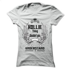 Is HOLLIE Thing - 999 Cool Name Shirt ! - #long tshirt #awesome hoodie. PURCHASE NOW => https://www.sunfrog.com/Outdoor/Is-HOLLIE-Thing--999-Cool-Name-Shirt-.html?68278