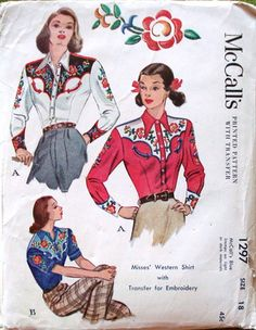 McCall 1297 Misses' Western Shirt with Transfer for Embroidery. Decades of Style reproduced this pattern originally released in the 1940's. Bought it!