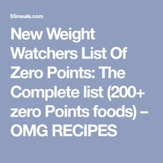 New Weight Watchers List Of Zero Points: The Complete list (200+ zero Points foods) – OMG RECIPES