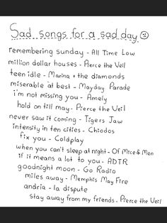 These are perfect sad day songs. Therapy by All Time Low should be added to that list.