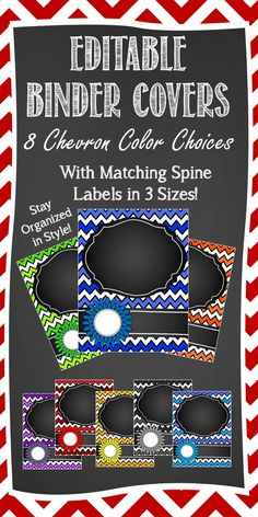 Binder Covers - Editable - Chevron and Chalkboard.  8 color choices with coordinating spine labels in 3 different sizes.  Super-inexpensive way to get organized.  Definitely love this!