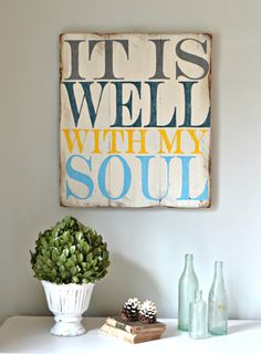 """It is well with my soul"" Wood Sign {customizable} - Aimee Weaver Designs. Love this one too. Living room?"