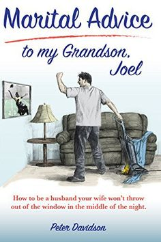 Marital Advice to My Grandson, Joel by Peter Davidson #bibliophile #bookblogger #bookgeek #bookishAF #bookworm #bookshelf #bookshelves #nonfiction #ontheblog #review #wordgurgle
