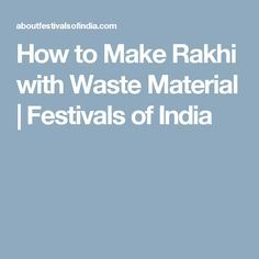 How to Make Rakhi with Waste Material Rakhi Making, Festivals Of India, The Help, Website, Learning, How To Make, Study, Teaching, Studying