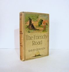 """The Friendly Road"" by David Grayson, Inspirational Tales of the Road. Illustrated by Thomas Fogarty. Issued by Grosset & Dunlap, 1930s Vintage Book. For sale by by Professor Booknoodle  $24.00 USD"