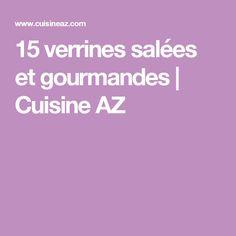 15 verrines salées et gourmandes | Cuisine AZ