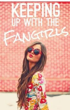 """Keeping up with the Fangirls"" by ginawriter - ""{An un-fan fic based off of The Typical Dumb Fan-Fic Moments. Whether you're a fan or not, this book…"""