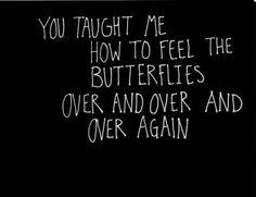 He gave me butterflies
