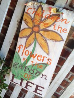 CHILDREN ARE FLOWERS sign
