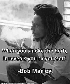 Bob Marley supported the use of marijuana. He viewed marijuana as a herb that healed instead of destroyed. With Bob Marley's perspective, it can prove that marijuana provides care rather than destruction. Ganja, Weed Quotes, High Quotes Stoner, 420 Quotes, Robert Nesta, Nesta Marley, Puff And Pass, Medical Cannabis, Cannabis Oil