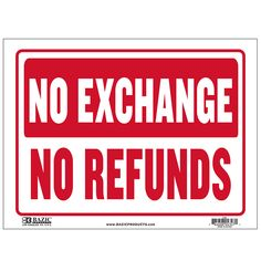 """States """"No Exchange No Refunds"""" in red/blue and has a white backing Durable plastic, weatherproof Bright and highly visible 9 inch x 12 inch sign"""