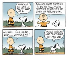 I'm not the kind who can turn it off and on! Peanuts Cartoon, Peanuts Snoopy, Peanuts Comics, Snoopy Comics, Flying Ace, Joe Cool, Charlie Brown And Snoopy, Snoopy And Woodstock, Funny Cartoons