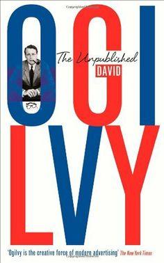 Unpublished David Ogilvy by David Ogilvy. $13.83. Publisher: Profile Books (December 6, 2012). Author: David Ogilvy. Publication: December 6, 2012