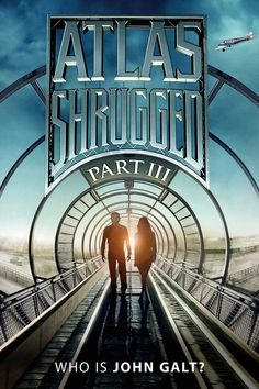 Atlas Shrugged: Part III (2014) FULL MOVIE. Click images to watch this movie