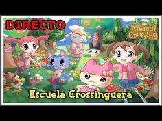 Escuela Crossinguera en Directo - Animal Crossing New Leaf #AnaDestino