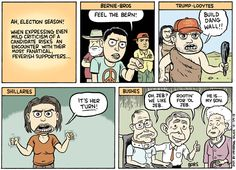 Matt Bors on the passionate presidential candidate supporters. Political Ideology, Politics, Good Cartoons, Cognitive Bias, Challenge The Status Quo, Horror Show, Presidential Candidates, Emotional Intelligence, Political Cartoons