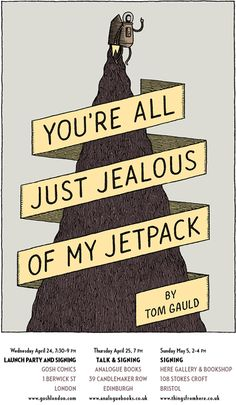 Tom Gauld - You're all Just Jealous of my Jetpack