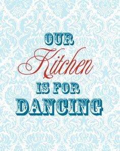 My Kitchen Is For Dancing - Damask - Modern Kitchen Art - Kitchen Sign - 8x10 Art Print via Etsy