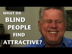 What Do Blind People Find Attractive?