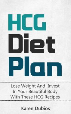 HCG Diet Plan: Lose Weight And  Invest  In Your Beautiful Body With These HCG Recipes (HCG Diet Cookbook, Lose Pounds) by Karen Dubios, http://www.amazon.com/dp/B00KEWMBMO/ref=cm_sw_r_pi_dp_d34Ftb0RHCBXE
