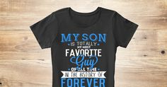 Show your pride and sense of humor with this awesome design!Limited Time OnlyFor Plural Version Go Here: http://teespring.com/My-Sons-Forever?var=PluralVer Not available in stores!Guaranteed safe checkout:PAYPAL | VISA | MASTERCARDClickBUYIT NOWto pick your size and order!