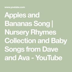 Apples and Bananas Song   Nursery Rhymes Collection and Baby Songs from Dave and Ava - YouTube