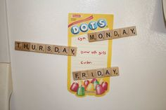 Days of the Week Scrabble Magnets (made with  Neodymium Magnets) OR Push Pins